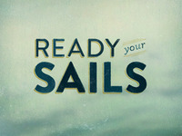 Ready Your Sails (for Designers.MX)