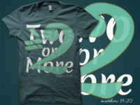 2 or More Shirt