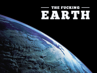 The Fucking Earth