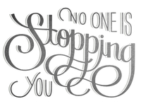 No One Is Stopping You