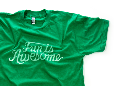Fun is Awesome Green tshirt