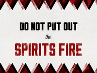 Do Not Put Out The Spirits Fire