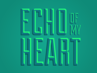 Echo of my Heart