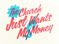 The Church Just Wants My Money2 Dribbble
