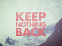Keep Nothing Back