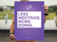 Less meetings. More doing