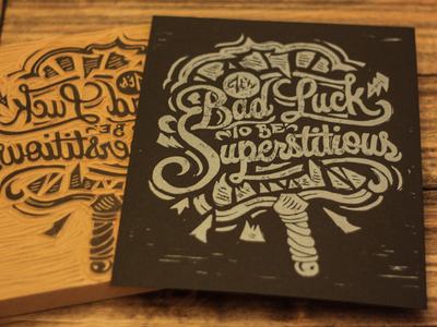 It's Bad Luck to be Superstitious - Block Print