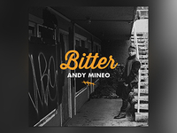 "Andy Mineo ""Bitter"" (Single Cover)"