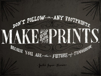 Make your own prints.