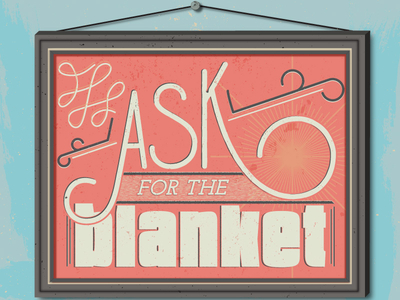 Ask For The Blanket