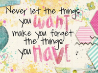 Never Let The Things You Want...