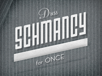 Dress Schmancy