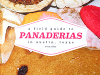 A Field Guide to Panaderias in Austin, Texas
