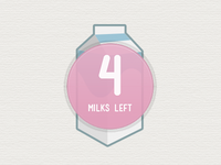 4 Milks Left