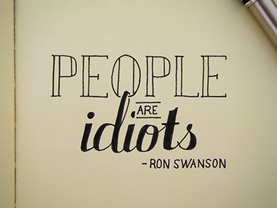 People_are_idiots