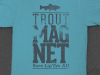 Trout Magnet Shirt