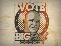 Vote Big Fred Cookie!