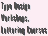 Type Design Workshops Lettering Courses