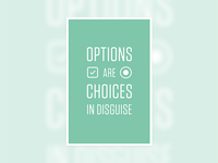 Options are choices in disguise