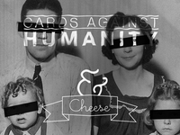 Cards Against Humanity (& Cheese)