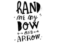 Hand Me My Bow and Arrow