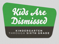 Kids are Dismissed