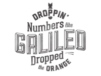 Droppin' Numbers Like Galileo Dropped The Orange