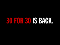 30 for 30 is back.