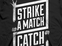 Strike A Match T-Shirt Design