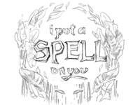 """I Put a Spell on You""- process 1"