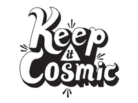 Keep it Cosmic