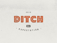 Ditch all expectation.