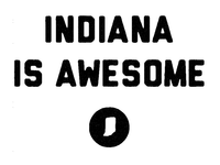 Indiana is awesome