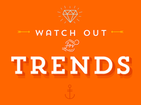 Watch Out For Trends