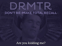 Don't Re-Make Total Recall