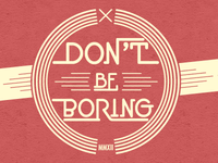 Dont Be Boring 2