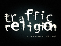 Traffic Religion logo (font destruction)