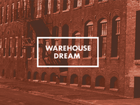 Warehouse Dream