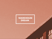 Warehouse Dream 2