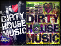 Dirty House Music Reloaded