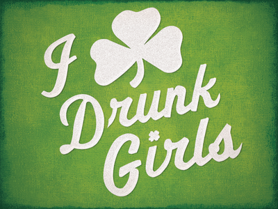 I Shamrock Drunk Girls