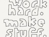 Work Hard. Make Stuff.
