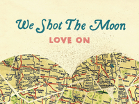We Shot The Moon - Love On Album Packaging