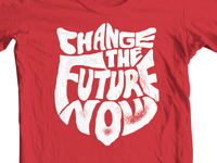 Change The Future Now - Tee Mockup