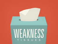 Weakness Tissues