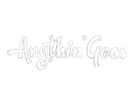 Anythin Goes Type Concept