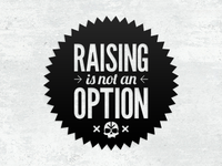 Raising is not an option
