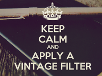 Keep Calm and Apply a Vintage Filter