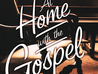 At Home With The Gospel