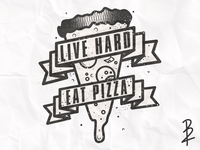 Live Hard Eat Pizza